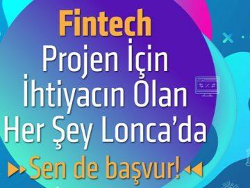 Lonca, Fintech girişimlerinin başvurularını bekliyor
